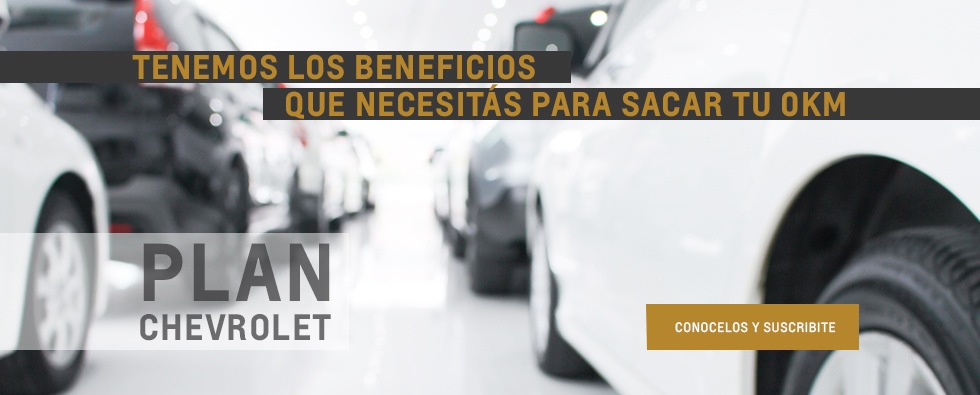 Plan Chevrolet en Concesionario Oficial de Tucumán y Santiago del Estero