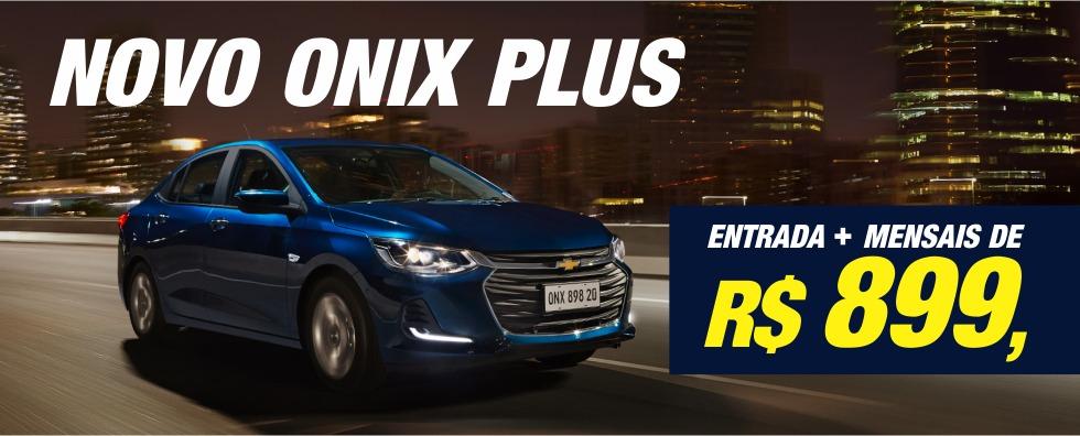Novo Onix Plus - Entrada + mensais de R$ 899